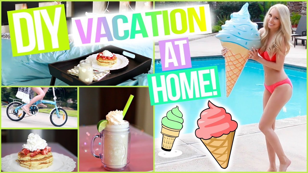 DIY Vacation At Home 10 Awesome Staycation Ideas