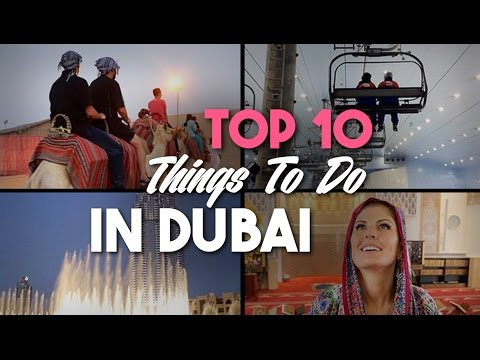Top 10 Things To Do In Dubai City Youtube