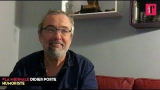 Didier Porte (humoriste) :