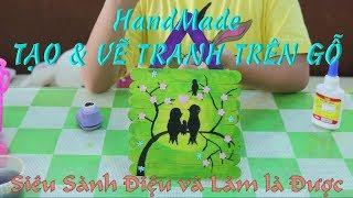 Handmade: Tạo Khung & Vẽ Tranh Trên Gỗ - Painting on WOOD | Family Tuệ Nhi : Chia sẻ - Hướng dẫn