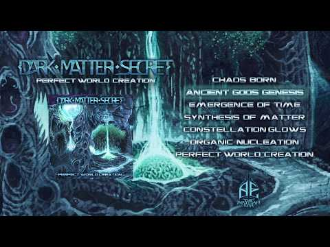 DARK MATTER SECRET - Perfect World Creation - OFFICIAL FULL ALBUM STREAM