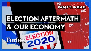 Election Aftermath: How Our Economy Will Survive - Steve Forbes | What's Ahead | Forbes