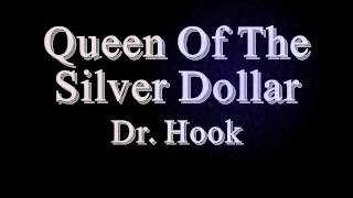 Watch Dr Hook Queen Of The Silver Dollar video