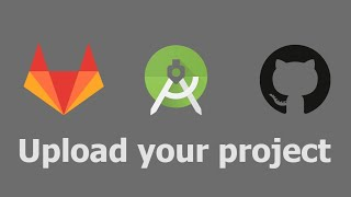 Upload your project to Online Repository  (Gitlab / Github) - Android Tips
