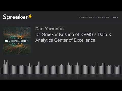 Dr. Sreekar Krishna of KPMG's Data & Analytics Center of Excellence (made with Spreaker)