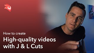 How to create high-quality videos with J & L Cuts
