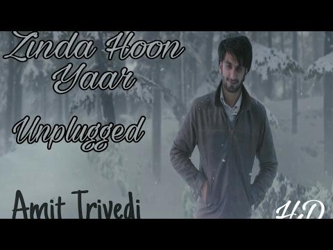 Zinda hoon yaar - Amit Trivedi| Unplugged Cover | Coke Studio