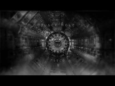 Youtube: Psyco M – Black Hole
