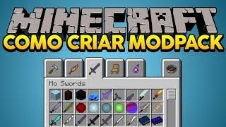 Minecraft: COMO CRIAR SEU PRÓPRIO MODPACK!