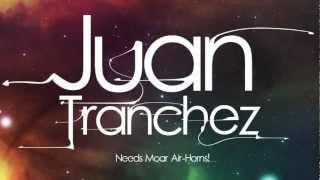 Juan Tranchez | Needs Moar Air-Horns #6