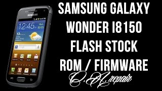 [TUTORIAL ita] Ripristino Rom / Firmware stock Samsung Galaxy Wonder / W I8150 Android 2.3.6