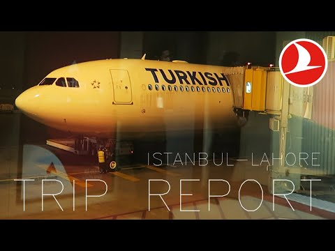 PART 2 TRIP REPORT   Turkish Airlines   Istanbul To Lahore   A330-300   Economy REVIEW
