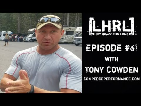 Lift Heavy Run Long #61- Tony Cowden