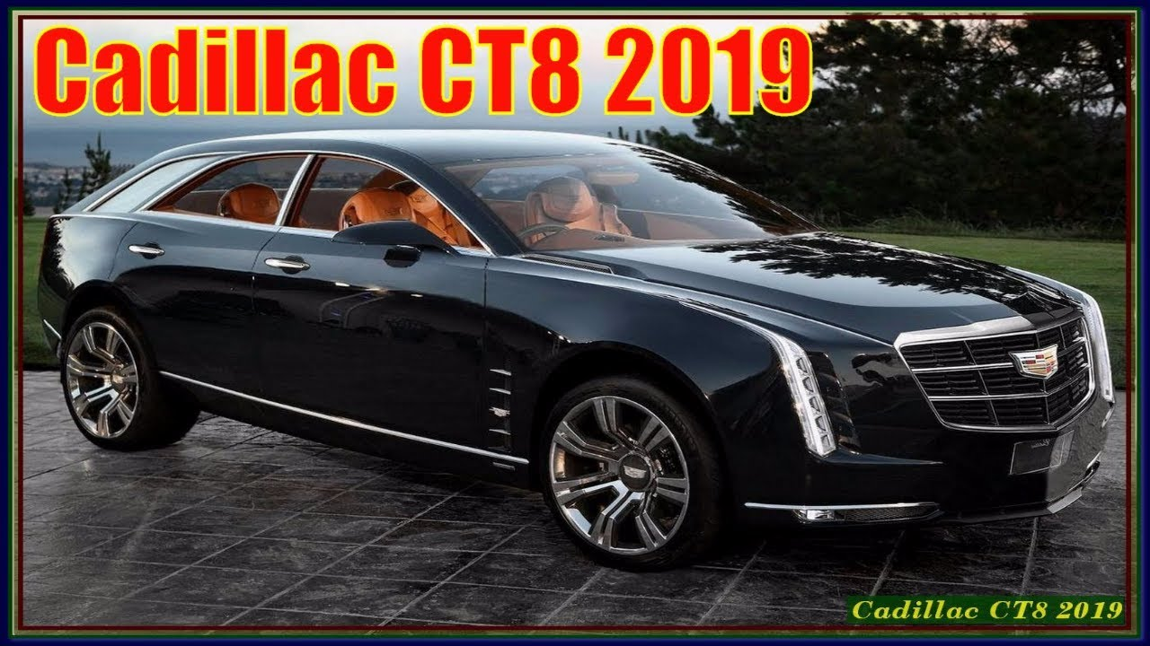 New Cadillac CT8 2019 Review | Most Luxury Car Ever ...