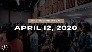 April 12, 2020   Resurrection Sunday   Crossroads Christian Center, Daly City