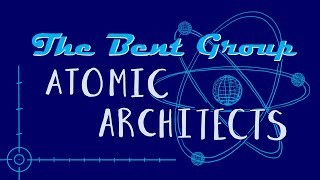 The Bent Group: Atomic Architects