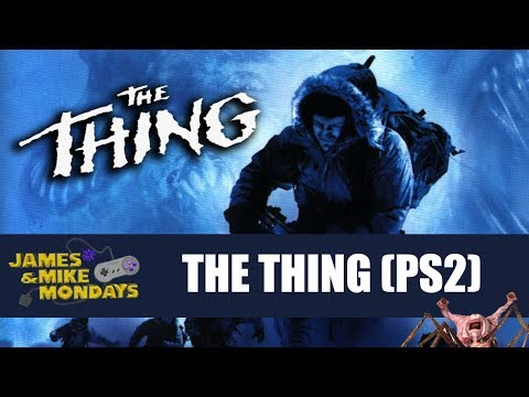 The Thing (PlayStation 2) James & Mike Mondays