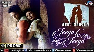 Jeeya Te Jeeya | Promo | Feat : Amit Tandon & Mouni Roy | SINGLES TOP CHART - EPISODE 13 |