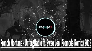 French Montana - Unforgettable ft. Swae Lee  (Promode  Extended Remix)   4K   Free Download 