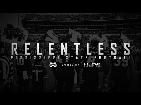 "Relentless: Mississippi State Football - 2016 Episode X, ""Believe"""