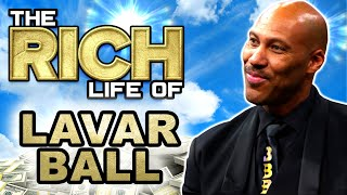 LaVar Ball | The Rich Life | Lonzo, LiAngelo, LaMelo Ball First NBA Billionaires?