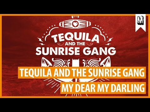 TEQUILA & THE SUNRISE GANG -
