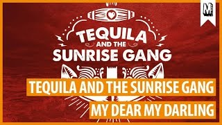 """Video TEQUILA & THE SUNRISE GANG - """"My Dear My Darling"""" (Uncle M Music) download MP3, 3GP, MP4, WEBM, AVI, FLV November 2017"""