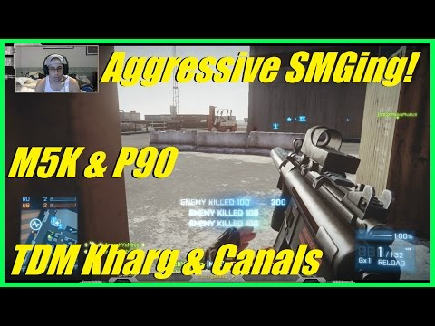 BF3 - Aggressive SMGing ownage! | TDM on Kharg Island & Noshahr  Canals! (M5K & P90)