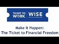 WISE Webinar 2017-01: Make it Happen: The Ticket to Financial Freedom