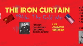 Quick Summary of THE IRON CURTAIN- THE COLD WAR
