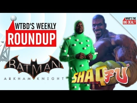 WEEKLY UPDATE: Shaq Fu Sequel, Batman: Arkham Knight Trailer, & Twitch Will Stream E3!
