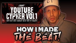 How I Made The Beat (YouTube Cypher Vol. 1)