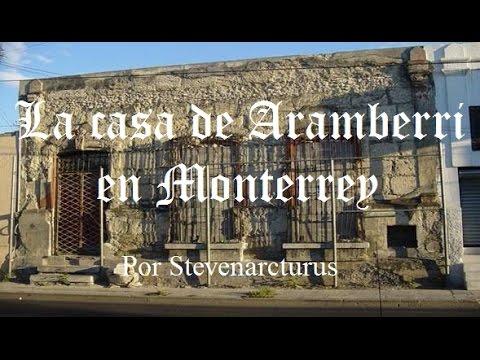 La historia de la casa de aramberri en monterrey youtube for Creador de casas
