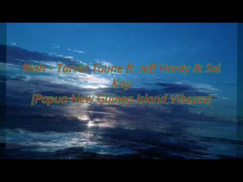 Riah - Tarvin Toune ft. Jeff Hardy & Sai Kay [Audio] [2017]