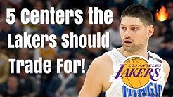 5 Centers the Los Angeles Lakers Should TRADE For! | Missing Piece for LeBron James?