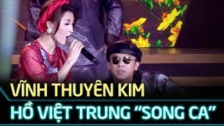 Thiên duyên tiền định - Hồ Việt Trung, Vĩnh Thuyên Kim   Gala cặp đôi vàng