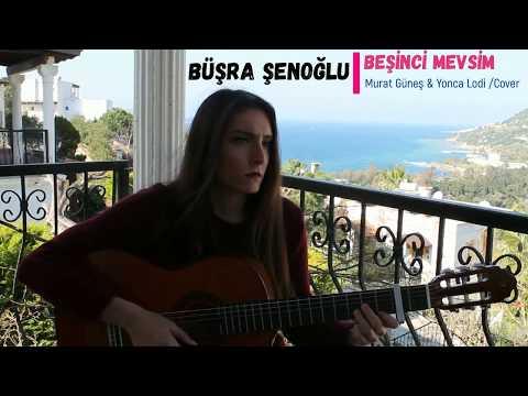 Büşra Şenoğlu -Beşinci Mevsim (Murat Güneş & Yonca Lodi / Cover )