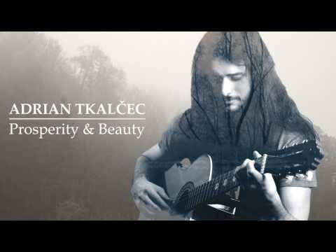 Adrian Tkalcec - Prosperity & Beauty (full album)