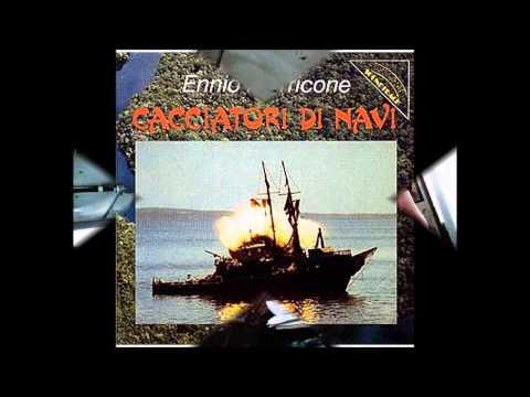 Cacciatori di Navi -Ship Hunter- Ennio Morricone