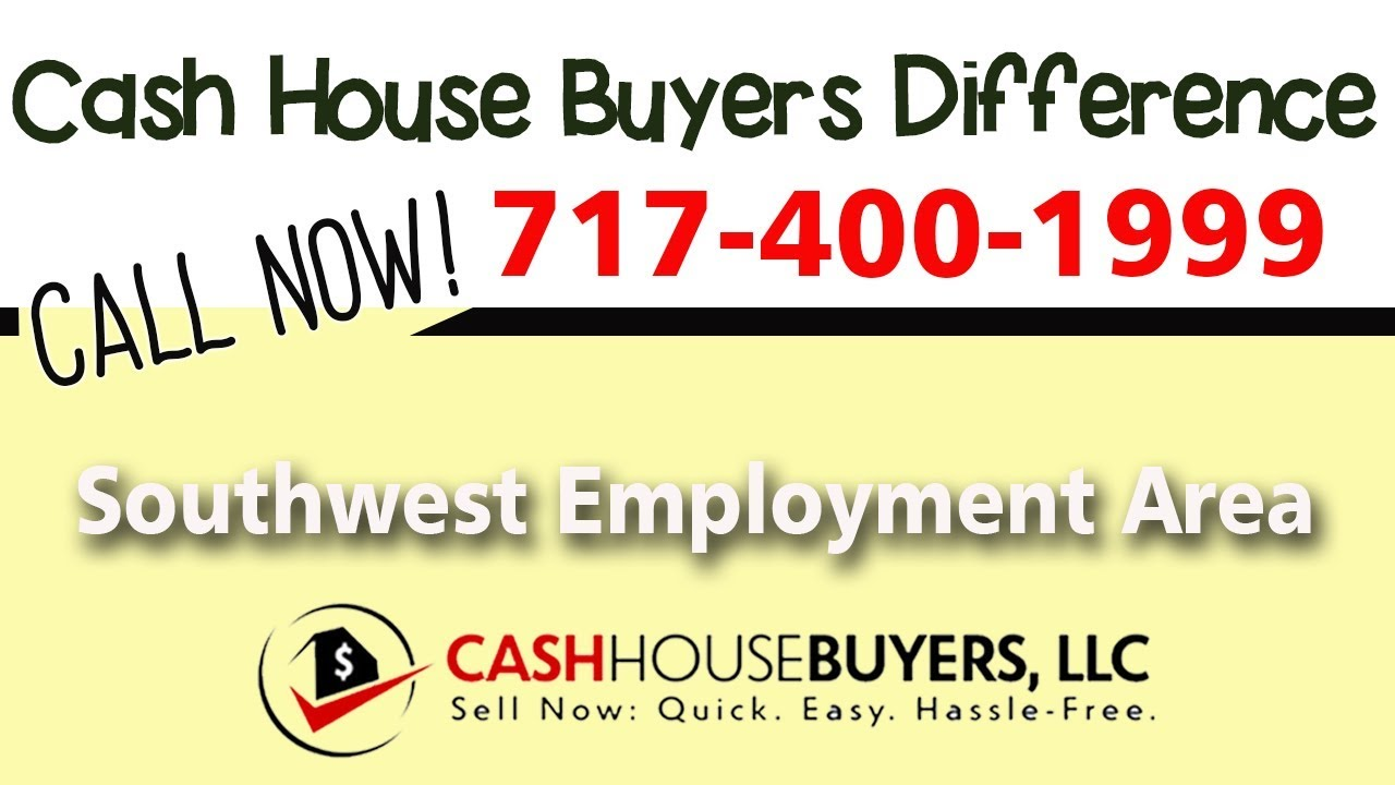 Cash House Buyers Difference in Southwest Employment Area Washington DC   Call 7174001999