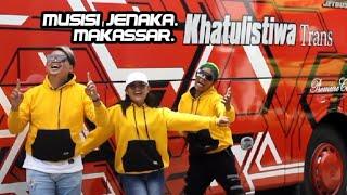 Musisi Jenaka Makassar - KHATULISTIWA TRANS ( Official Music Video )