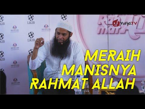 Pengajian Islam - Meraih Manisnya Rahmat Allah - Ustadz Dr. Syafiq Basalamah