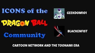 Toonami/Cartoon Network Memories and A Dragon Ball Obsession  - Icons: Blackenfist