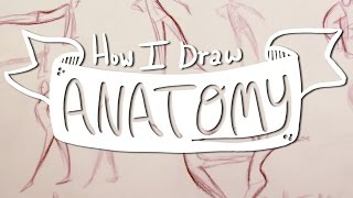 How I Draw ANATOMY #1: Basic Gesture Drawing