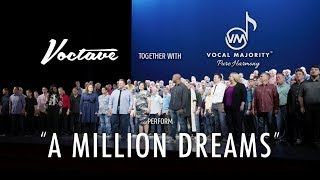 Voctave and Vocal Majority - A Million Dreams