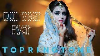 #chetan #topringtone  Duji Vaar Pyar    awesome Ringtone 2020