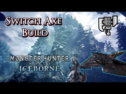 MHW Iceborne - Switch Axe Build - Everything You Could Want
