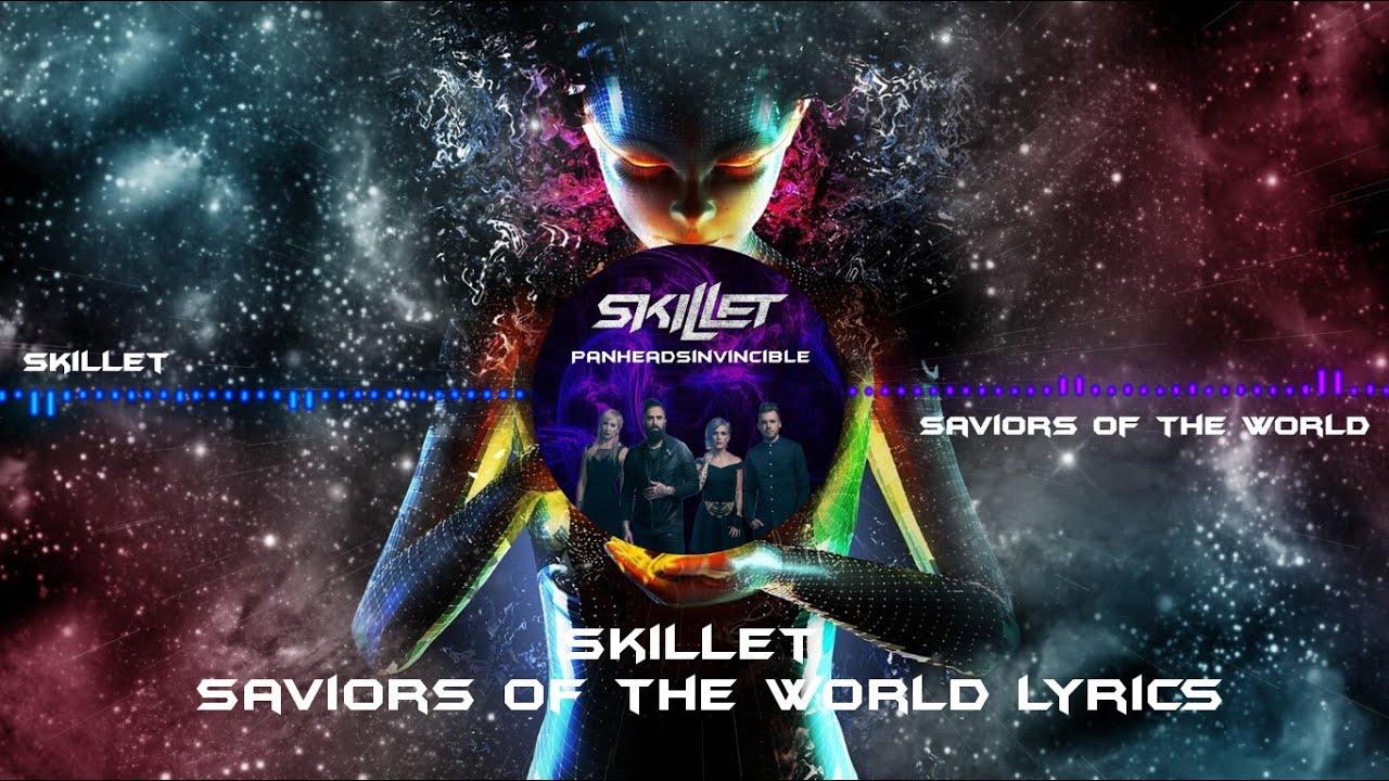 Skillet saviors of the world lyrics youtube.