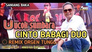 (JOGET MINANG)CINTO BABAGI DUO -UCOK SUMBARA | LIVE ORGEN TUNGGAL