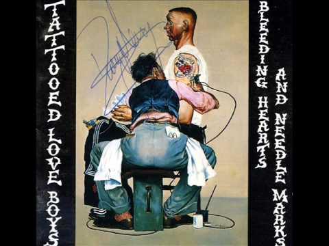 Tattooed Love Boys - Bleeding Hearts And Needle Marks (Full Album)